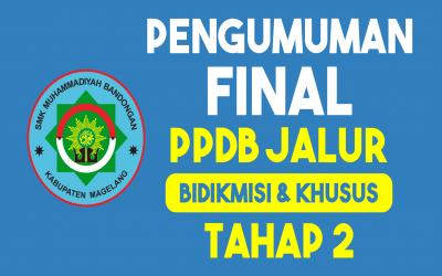PENGUMUMAN FINAL PPDB JALUR BIDIKMISI & KHUSUS TAHAP 2